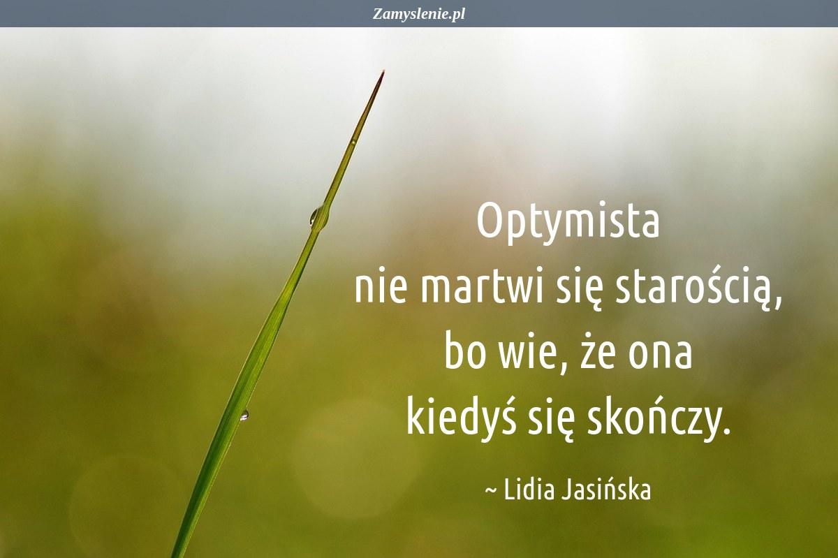 Obraz / mem do cytatu: Optymista nie martwi się starością, bo wie, że ona kiedyś się skończy.