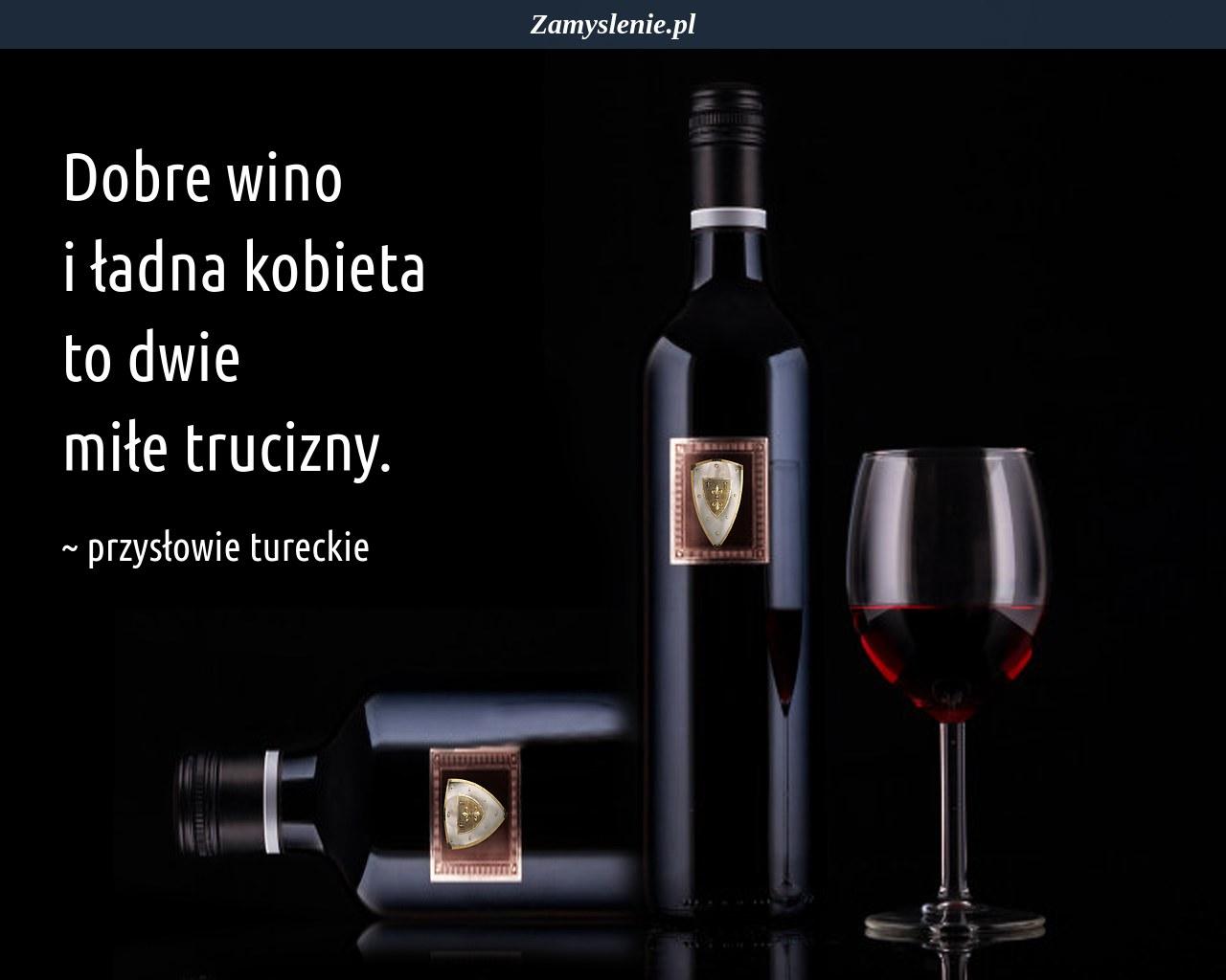 Obraz / mem do cytatu: Dobre wino i ładna kobieta to dwie miłe trucizny.