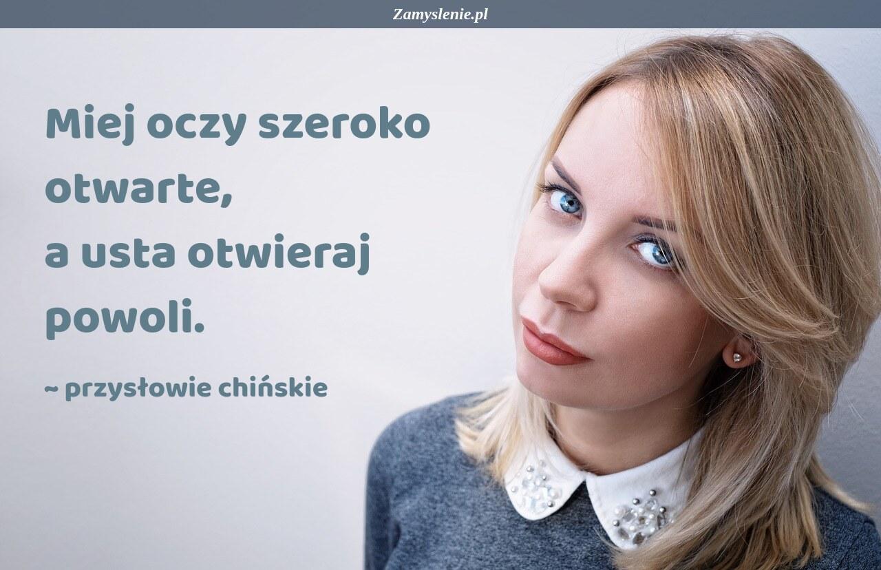 Obraz / mem do cytatu: Miej oczy szeroko otwarte, a usta otwieraj powoli.