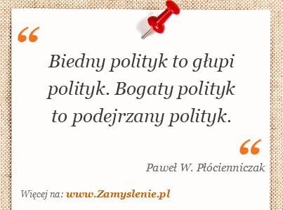 Obraz / mem do cytatu: Biedny polityk to głupi polityk. Bogaty polityk to podejrzany polityk.