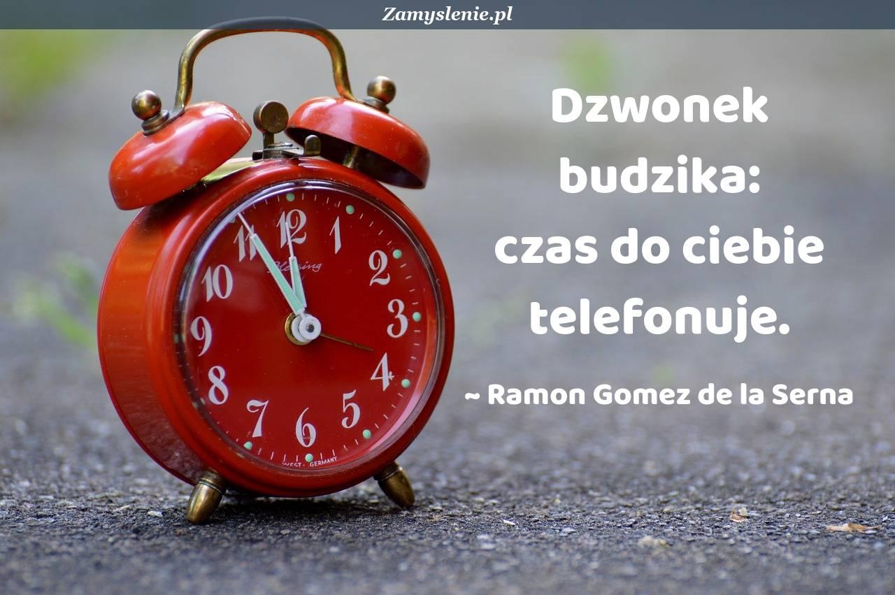 Obraz / mem do cytatu: Dzwonek budzika: czas do ciebie telefonuje.