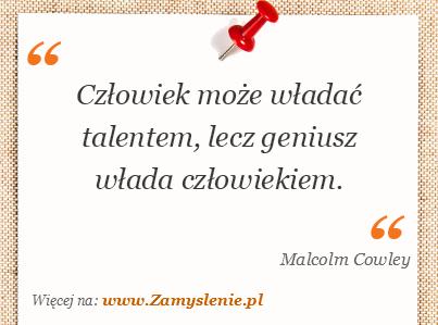 Obraz / mem do cytatu: Człowiek może władać talentem, lecz geniusz włada człowiekiem.