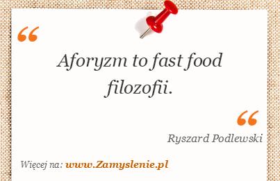 Obraz / mem do cytatu: Aforyzm to fast food filozofii.