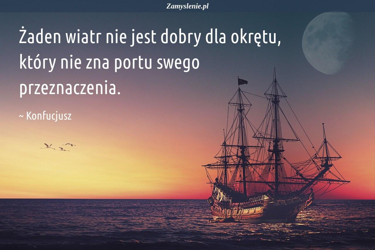 Obraz / mem do cytatu: Żaden wiatr nie jest dobry dla okrętu, który nie zna portu swego przeznaczenia.