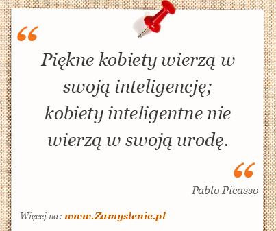 Obraz / mem do cytatu: Piękne kobiety wierzą w swoją inteligencję; kobiety inteligentne nie wierzą w swoją urodę.