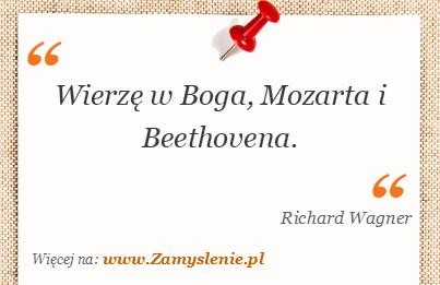 Obraz / mem do cytatu: Wierzę w Boga, Mozarta i Beethovena.