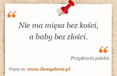 Obraz / mem do cytatu: Nie ma mięsa bez kości, a baby bez złości.