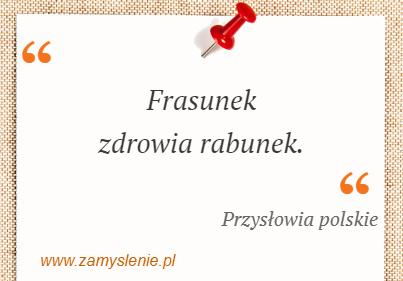Obraz / mem do cytatu: Frasunek zdrowia rabunek.