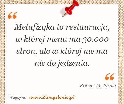 Obraz / mem do cytatu: Metafizyka to restauracja, w której menu ma 30.000 stron, ale w której nie ma nic do jedzenia.