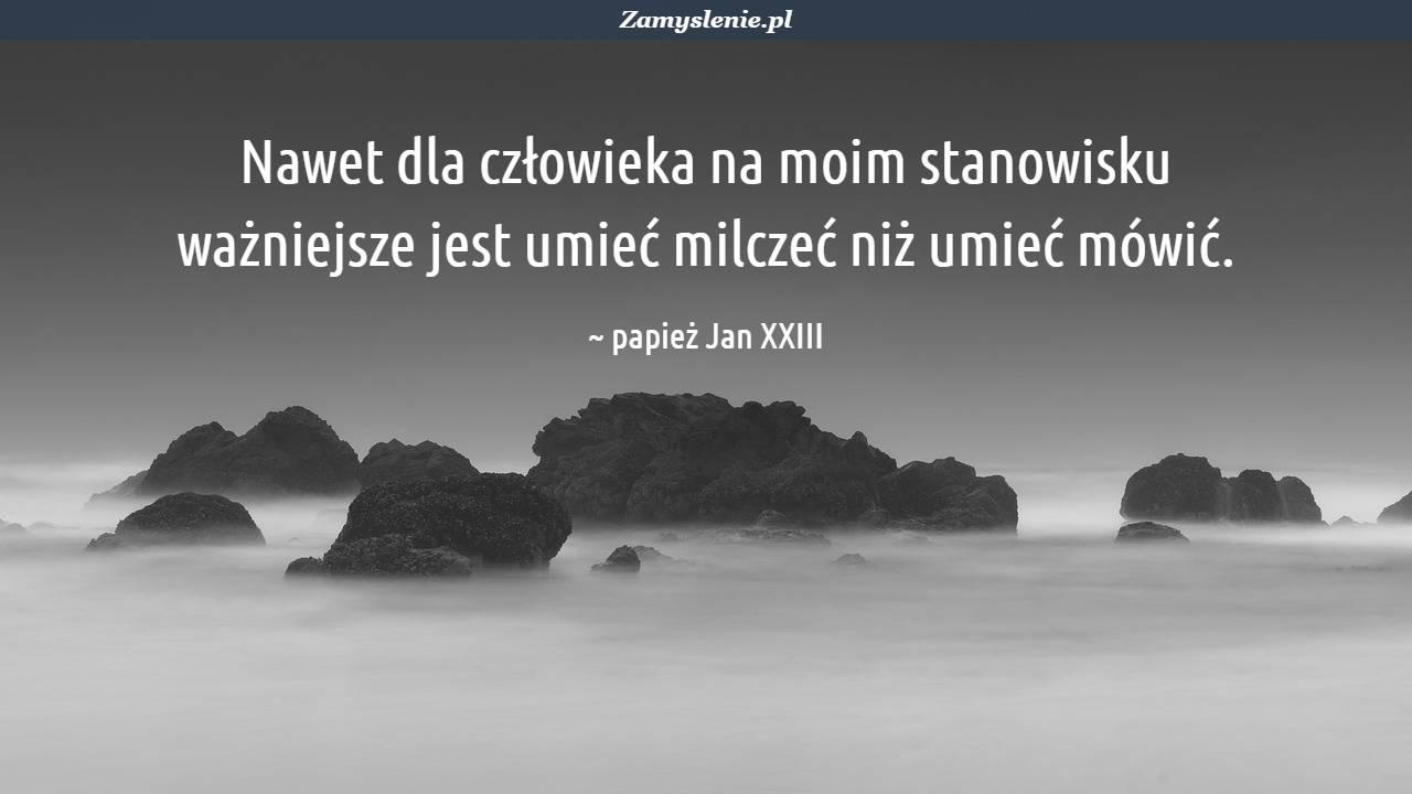 Obraz / mem do cytatu: Nawet dla człowieka na moim stanowisku ważniejsze jest umieć milczeć niż umieć mówić.