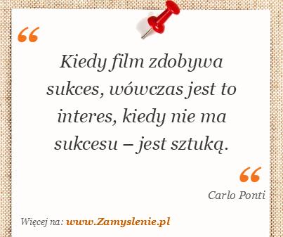 Obraz / mem do cytatu: Kiedy film zdobywa sukces, wówczas jest to interes, kiedy nie ma sukcesu – jest sztuką.