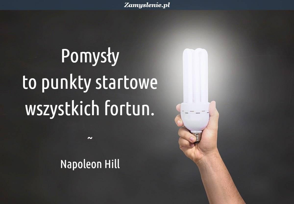 Obraz / mem do cytatu: Pomysły to punkty startowe wszystkich fortun.