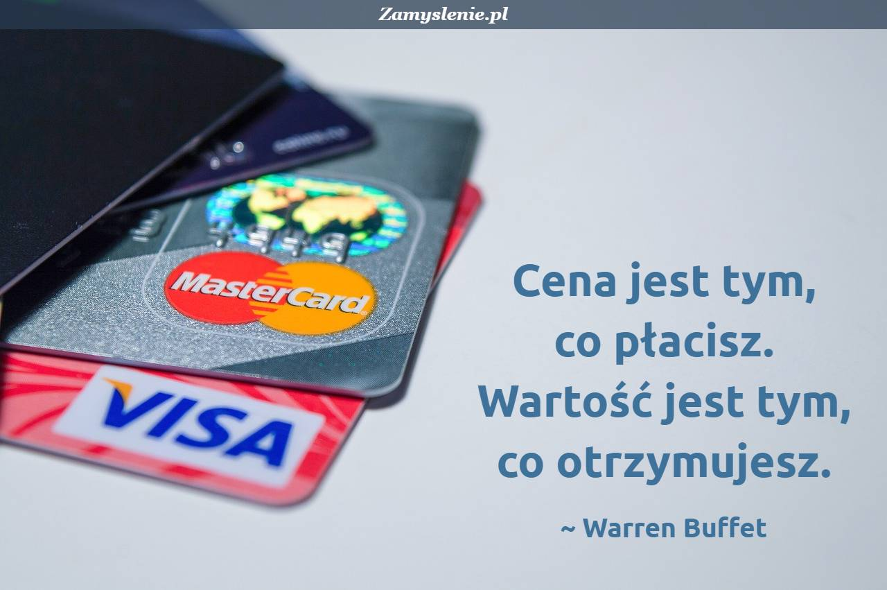 Obraz / mem do cytatu: Cena jest tym, co płacisz. Wartość jest tym, co otrzymujesz.