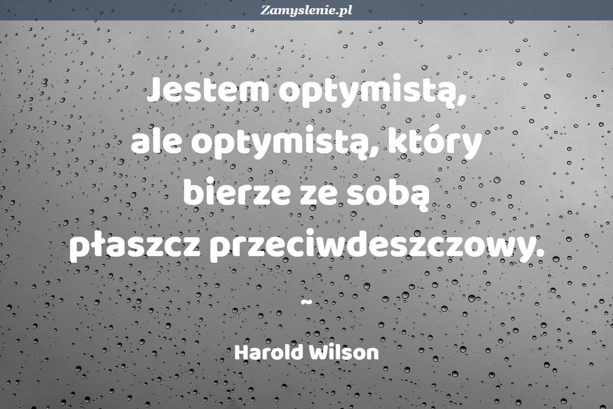 Obraz / mem do cytatu: Jestem optymistą, ale optymistą, który bierze ze sobą płaszcz przeciwdeszczowy.