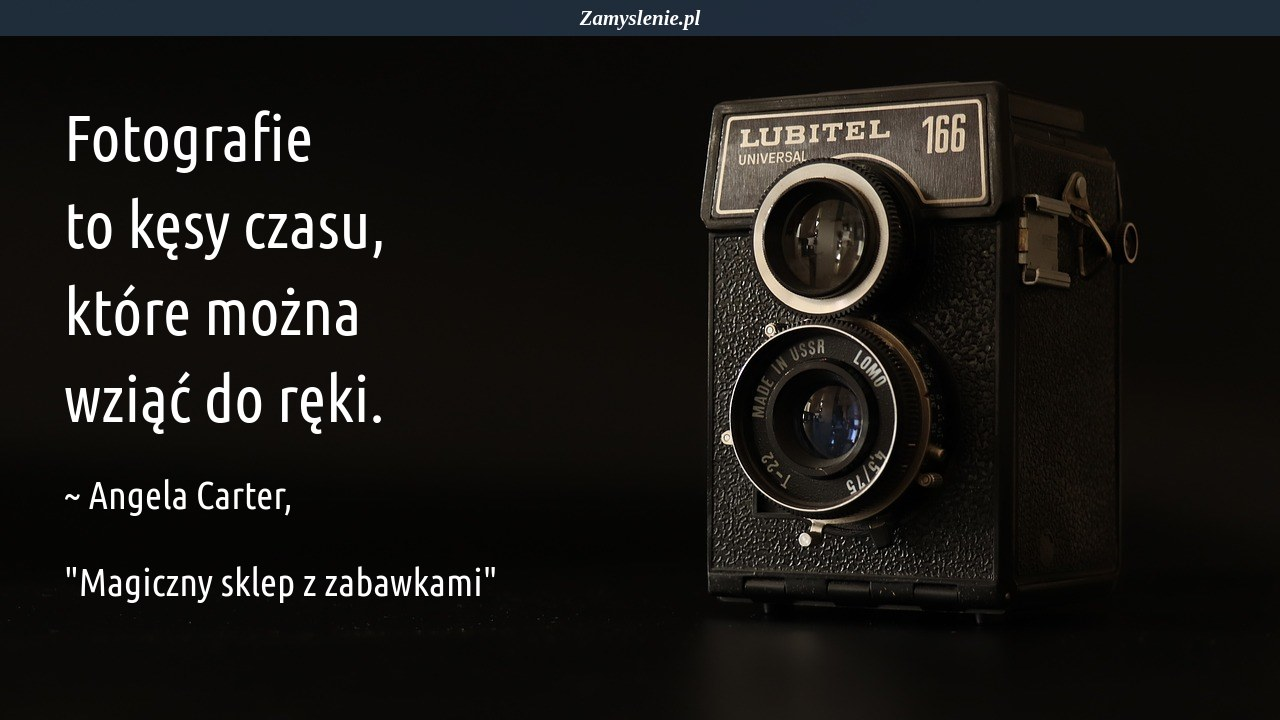 Obraz / mem do cytatu: Fotografie to kęsy czasu, które można wziąć do ręki.