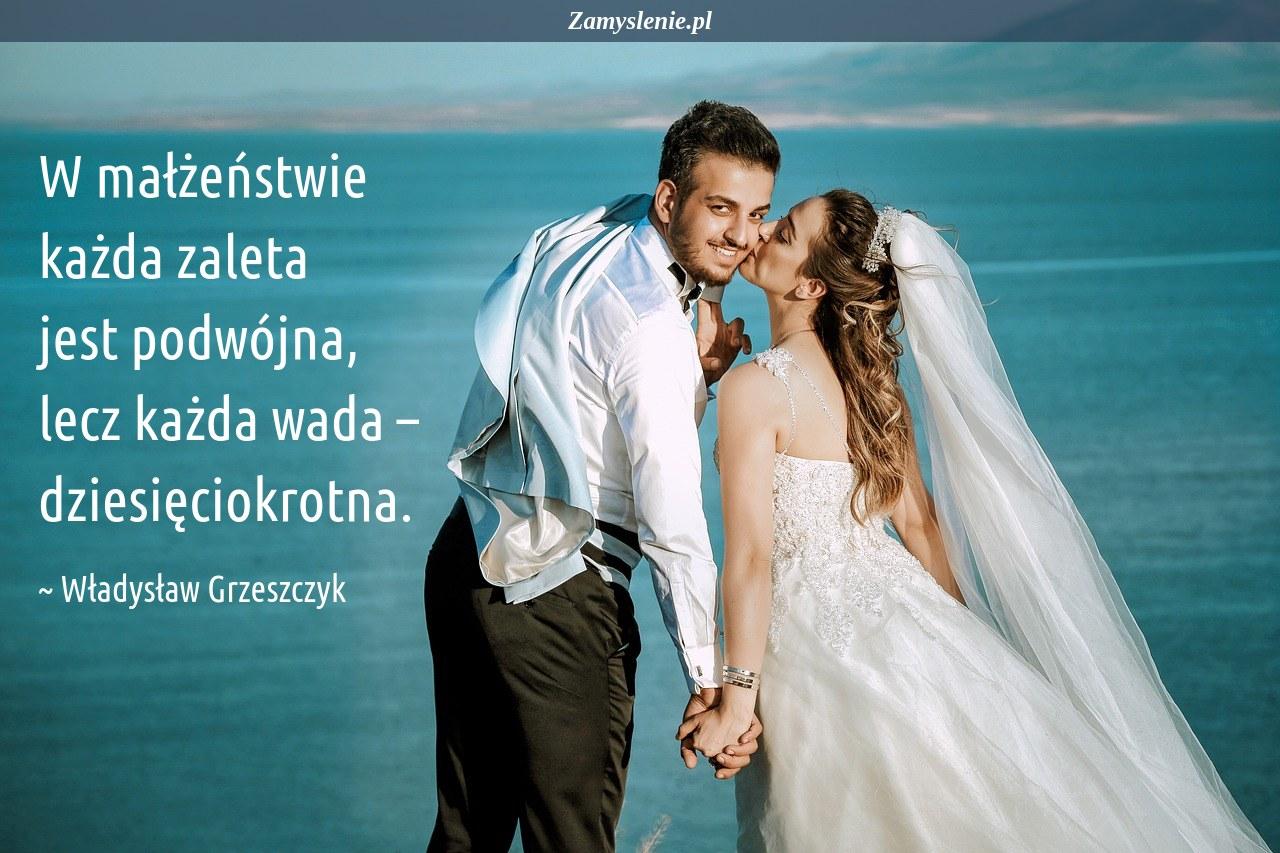 Obraz / mem do cytatu: W małżeństwie każda zaleta jest podwójna, lecz każda wada – dziesięciokrotna.