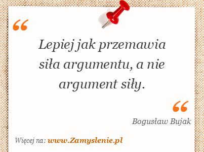 Obraz / mem do cytatu: Lepiej jak przemawia siła argumentu, a nie argument siły.