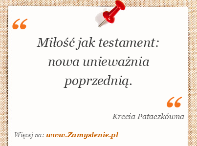 Obraz / mem do cytatu: Miłość jak testament: nowa unieważnia poprzednią.