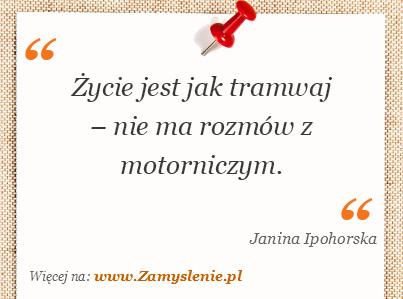 Obraz / mem do cytatu: Życie jest jak tramwaj – nie ma rozmów z motorniczym.