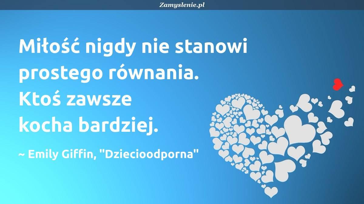 Obraz / mem do cytatu: Miłość nigdy nie stanowi prostego równania. Ktoś zawsze kocha bardziej.