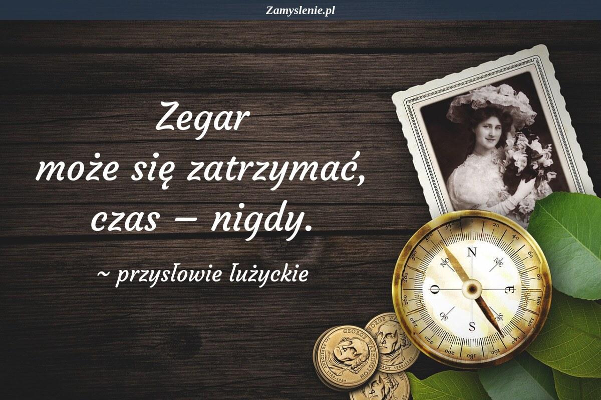 Obraz / mem do cytatu: Zegar może się zatrzymać, czas – nigdy.