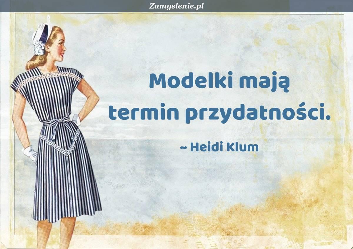 Obraz / mem do cytatu: Modelki mają termin przydatności.