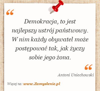 Obraz / mem do cytatu: Demokracja, to jest najlepszy ustrój państwowy. W nim każdy obywatel może postępować tak, jak życzy sobie jego żona.