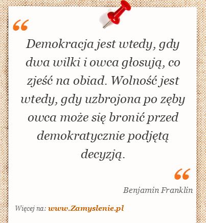 Obraz / mem do cytatu: Demokracja jest wtedy, gdy dwa wilki i owca głosują, co zjeść na obiad. Wolność jest wtedy, gdy uzbrojona po zęby owca może się bronić przed demokratycznie podjętą decyzją.