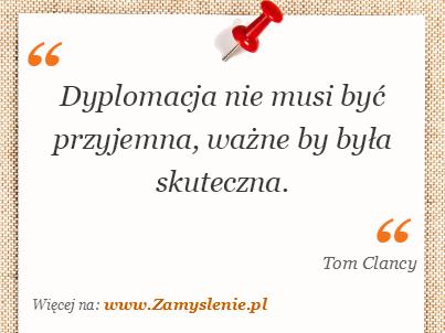 Obraz / mem do cytatu: Dyplomacja nie musi być przyjemna, ważne by była skuteczna.