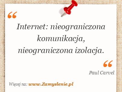 Obraz / mem do cytatu: Internet: nieograniczona komunikacja, nieograniczona izolacja.