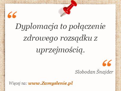 Obraz / mem do cytatu: Dyplomacja to połączenie zdrowego rozsądku z uprzejmością.