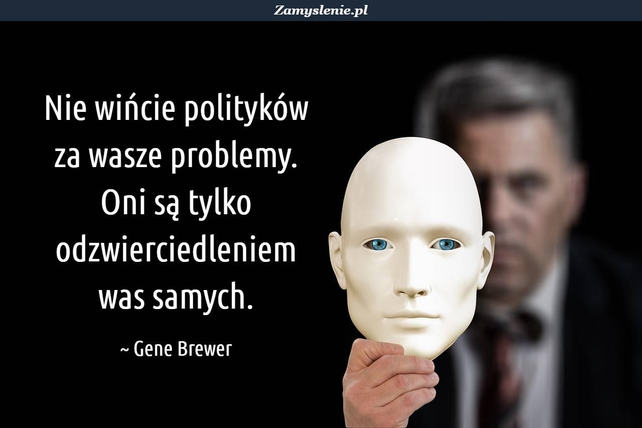 Obraz / mem do cytatu: Nie wińcie polityków za wasze problemy. Oni są tylko odzwierciedleniem was samych.