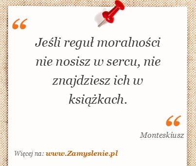 Obraz / mem do cytatu: Jeśli reguł moralności nie nosisz w sercu, nie znajdziesz ich w książkach.