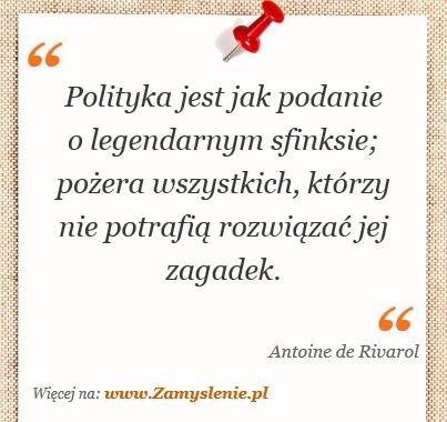 Obraz / mem do cytatu: Polityka jest jak podanie o legendarnym sfinksie; pożera wszystkich, którzy nie potrafią rozwiązać jej zagadek.