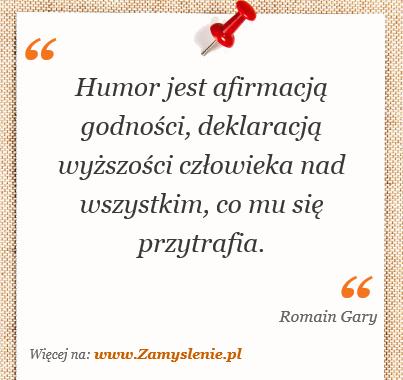 Obraz / mem do cytatu: Humor jest afirmacją godności, deklaracją wyższości człowieka nad wszystkim, co mu się przytrafia.