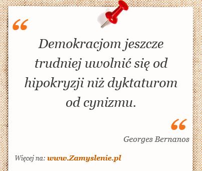 Obraz / mem do cytatu: Demokracjom jeszcze trudniej uwolnić się od hipokryzji niż dyktaturom od cynizmu.