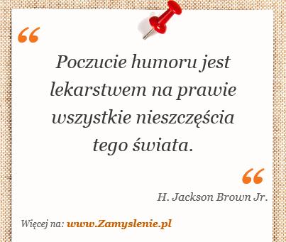 Obraz / mem do cytatu: Poczucie humoru jest lekarstwem na prawie wszystkie nieszczęścia tego świata.
