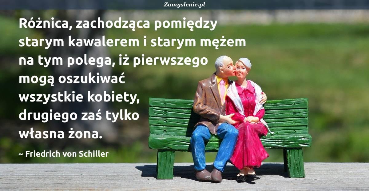 Obraz / mem do cytatu: Różnica, zachodząca pomiędzy starym kawalerem i starym mężem na tym polega, iż pierwszego mogą oszukiwać wszystkie kobiety, drugiego zaś tylko własna żona.