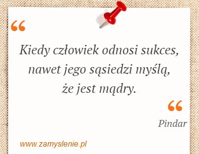 Obraz / mem do cytatu: Kiedy człowiek odnosi sukces, nawet jego sąsiedzi myślą, że jest mądry.