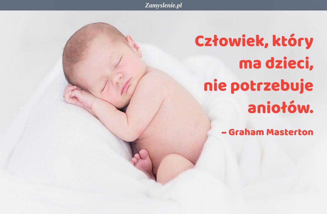 Obraz / mem do cytatu: Człowiek, który ma dzieci, nie potrzebuje aniołów.