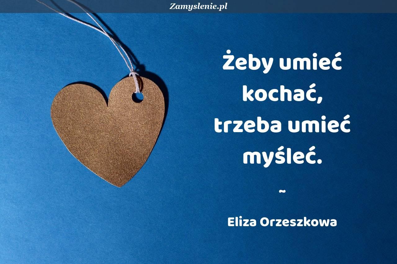 Obraz / mem do cytatu: Żeby umieć kochać, trzeba umieć myśleć.