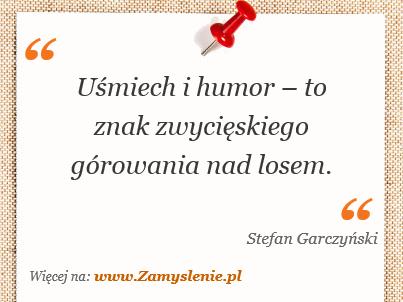 Obraz / mem do cytatu: Uśmiech i humor – to znak zwycięskiego górowania nad losem.