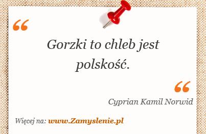 Obraz / mem do cytatu: Gorzki to chleb jest polskość.