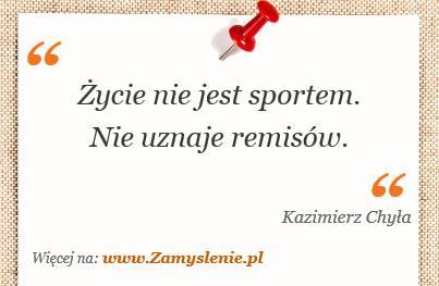 Obraz / mem do cytatu: Życie nie jest sportem. Nie uznaje remisów.