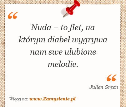 Obraz / mem do cytatu: Nuda – to flet, na którym diabeł wygrywa nam swe ulubione melodie.