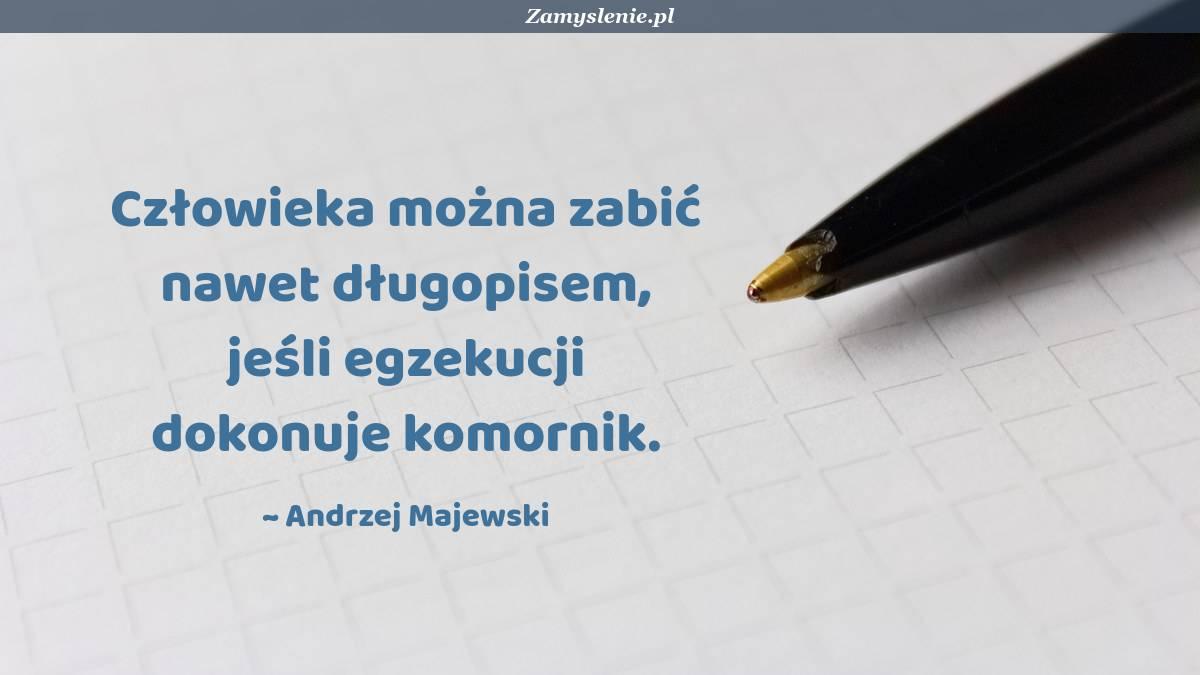 Obraz / mem do cytatu: Człowieka można zabić nawet długopisem, jeśli egzekucji dokonuje komornik.
