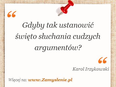 Obraz / mem do cytatu: Gdyby tak ustanowić święto słuchania cudzych argumentów?
