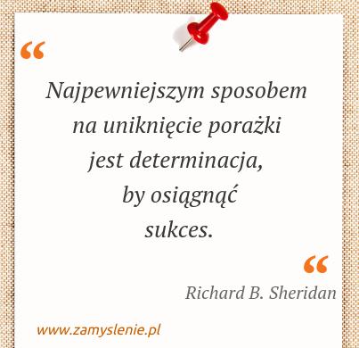 Obraz / mem do cytatu: Najpewniejszym sposobem na uniknięcie porażki jest determinacja, by osiągnąć sukces.