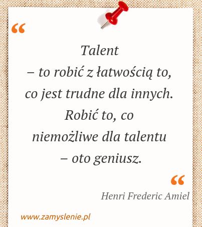 Obraz / mem do cytatu: Talent – to robić z łatwością to, co jest trudne dla innych. Robić to, co niemożliwe dla talentu – oto geniusz.