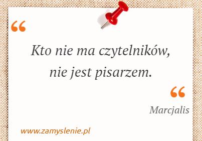 Obraz / mem do cytatu: Kto nie ma czytelników, nie jest pisarzem.
